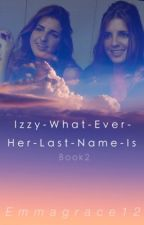 Izzy-What-Ever-Her-Last-Name-Is (DDT) by Emmagrace12