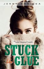 STUCK LIKE GLUE (Short Story) by jennyannissa