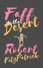 Faff in the Desert by RobertFitzPatrick13