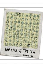 The Eyes of the Few by Snowball420