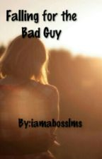 Falling For The Bad Guy! by iamabosslms