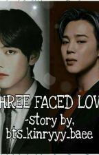 Three faced love [PJM series]™  by bts_kinryyy_baee
