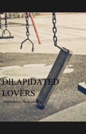 Dilapidated Lovers // DabiDeku by cloudydumbass