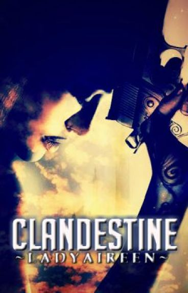 Clandestine [On hold] by LadyAireen