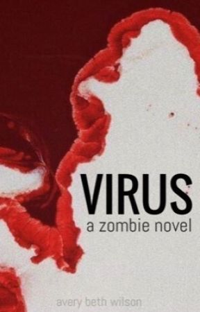 Virus - A Zombie Novel by AveryBethWilson