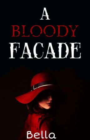 A Bloody Facade  by -_Creative_Writer_-
