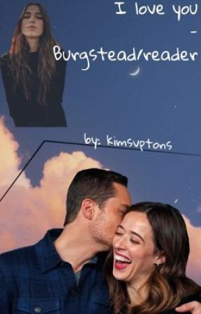 I Love You - Burgstead/Reader  by kimsvptons