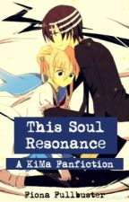 This Soul Resonance (A Kid x Maka Fanfiction) by fionafullbuster