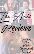 The Arshi Reviews  by TheArshiCommunity