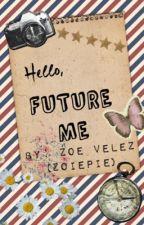 Hello, Future Me. by potatotoni
