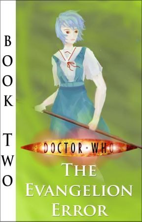 Doctor Who: The Evangelion Error (Book Two) by philopoemen