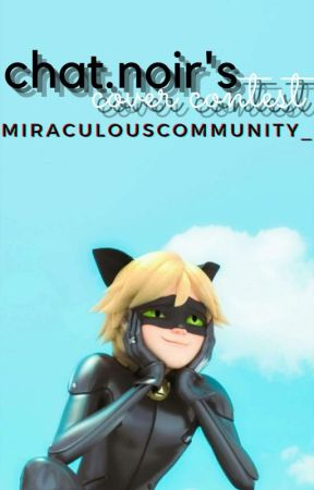 Chat Noir's Cover Contest by miraculouscommunity_
