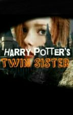 Harry Potter's Twin Sister ✔ by killerwolf49