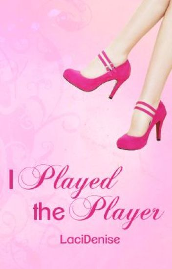 I Played The Player