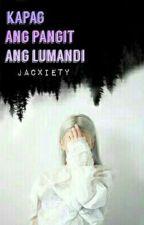 Kapag Ang Pangit Ang Lumandi (BOOK 1&2) by jacrgn