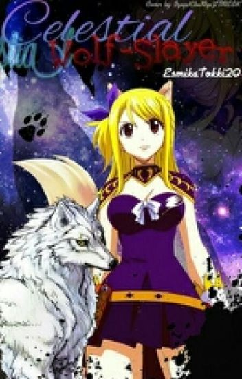 Celestial Wolf-Slayer [Fairy Tail FF]