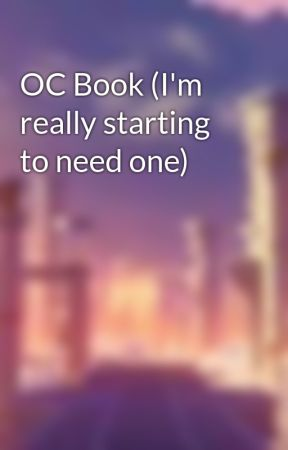 OC Book (I'm really starting to need one) by Raging_Ultimate