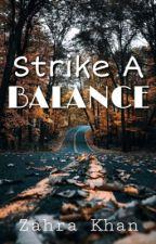 Strike a balance by ZahraKhan04