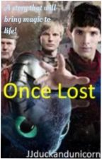 Once Lost (Merlin X HTTYD) (Fanfic) by Serious_Gamer