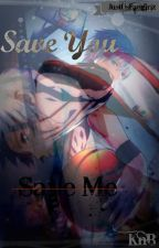 Save You, Save Me [Kuroko no Basket FanFic] by JustUsFangirlz