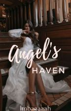 Angel's Haven (COMPLETED) by Imbaaaaah