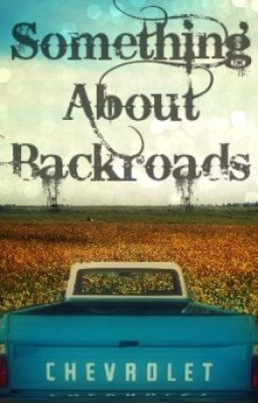 Something About Backroads by Sammers