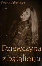 Dziewczyna z batalionu by ourlastfallenhope