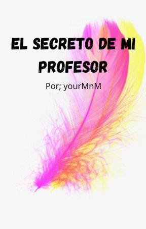 El Secreto De Mi Profesor (Hawks x Lectora) by yourMnM