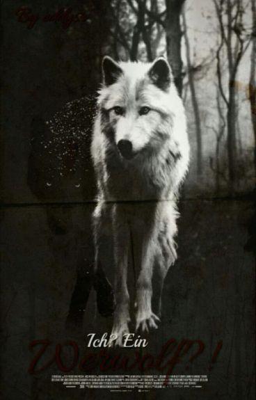 Ich? Ein werwolf?! #Wattys2016