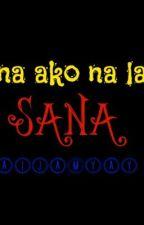 Sana ako na lang :( by MaiJamYay