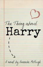 The Thing About Harry by AmandaMcHugh