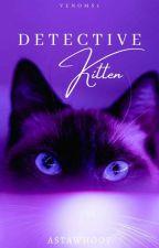 Detective Kitten: Volume 1 by ispiyangkuneho