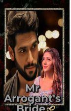 Mr Arrogant's Bride by Suneeksha18