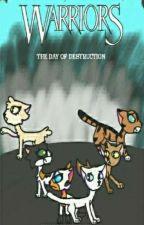 Warrior Cats:The day of destuction (WIP) by KittyKattykitkat24