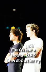 ManWhore (Nouis BXB) [COMPLETED] by howaboutlarry