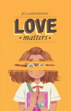 Love Matters  by julanseimnida_