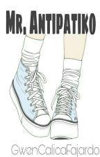 MR. ANTIPATIKO by GwenCalicaFajardo