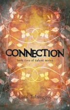 CONNECTION (Talent series-book 2) by loistulangow