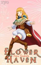 Flower Haven || Anime X Reader || by _Ryooo