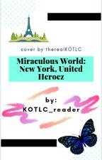 Miraculous World: New York, United Heroez by KOTLC_reader