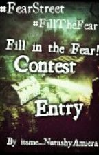 The R.L. Stine Fill in the Fear! Contest Entry by itsme_NatashyAmiera