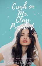 Crush On Mr. Class President by -Gwynette