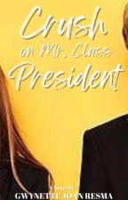 Crush On Mr. Class President by -Gwynette