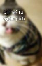 Dị Thế Tà Quân (full) by reita94
