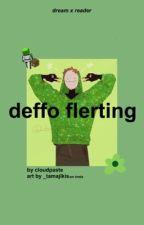deffo flirting (𝗱𝗿𝗲𝗮𝗺𝘅𝗿𝗲𝗮𝗱𝗲𝗿) by cloudpaste