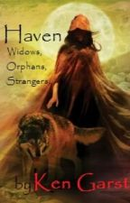 Haven  Widows, Orphans, and Strangers by kgarst