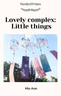 Đọc truyện namjin|writtenו lovely complex: little things