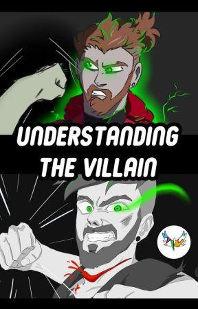 Understanding the Villain by graphic-hawk