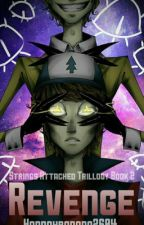 Revenge: A Gravity Falls Fanfic (Sequel to Strings Attached) by Hannahbanana2604
