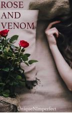 Rose And Venom by UniqueNImperfect